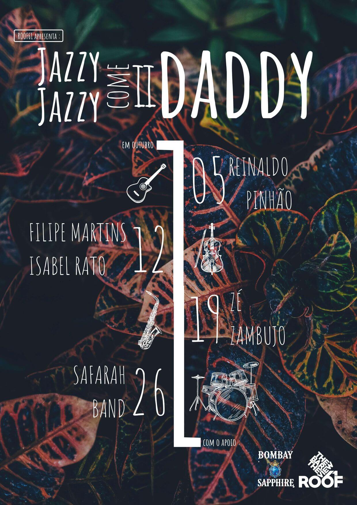 Jazzy Jazzy come ii Daddy Cartaz - Roof61 - Setubal